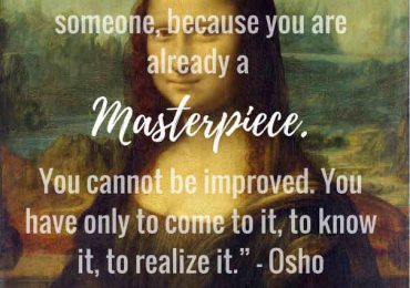 You are a masterpiece…