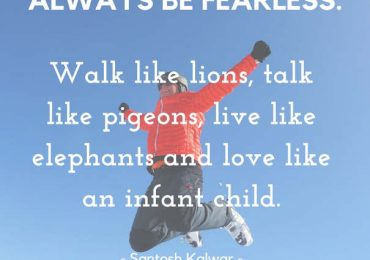 Always Be Fearless…