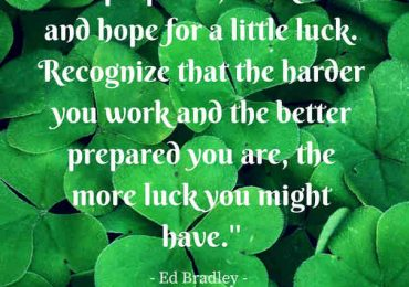 Always hope for a little luck coming your way.