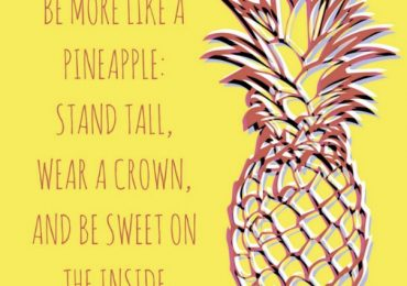 Be More Like A Pinneapple…