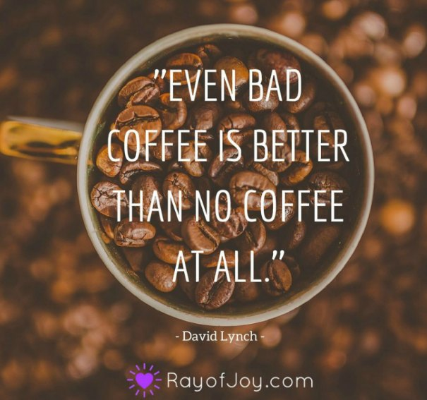 funny quotes about coffee to get you through the day ray of joy