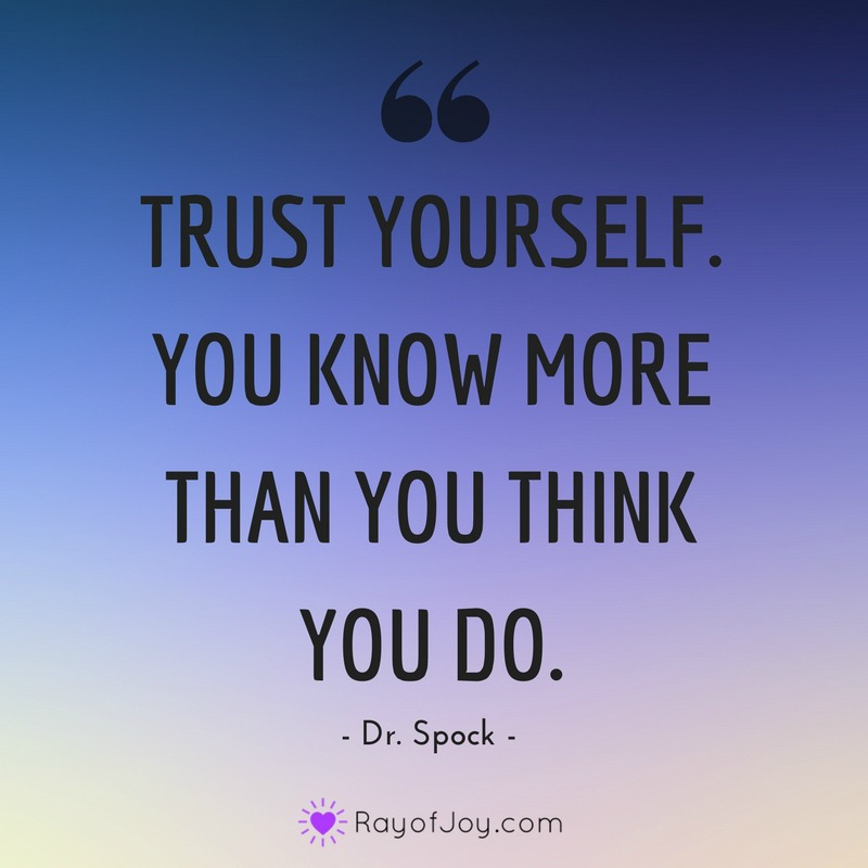 Trust Yourself You Know More Than You Think You Do Ray Of Joy